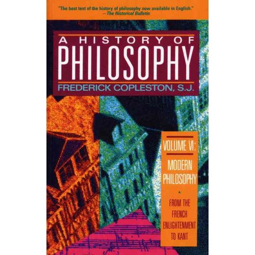 A History of Philosophy: Modern Philosophy : From the French Enlightenment to Kant