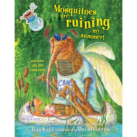 Mosquitoes Are Ruining My Summer! : And Other Silly Dilly Camp Songs ()