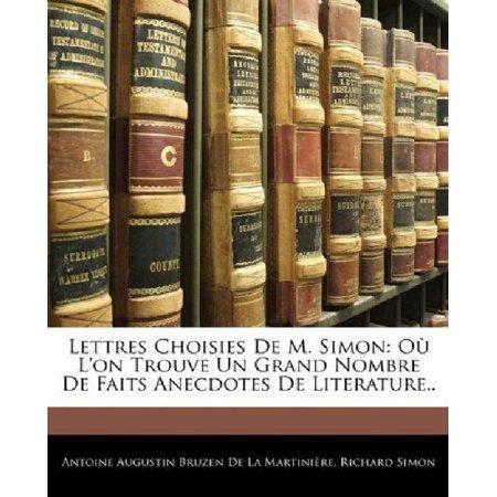 Lettres Choisies De M  Simon  O Lon Trouve Un Grand Nombre De Faits Anecdotes De Literature