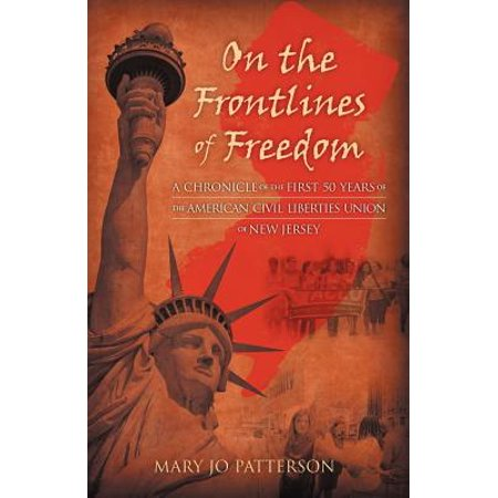 On The Frontlines Of Freedom  A Chronicle Of The First 50 Years Of The American Civil Liberties Union Of New Jersey