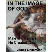 In the Image of God: Male and Female He Created Them - eBook