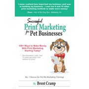 Print Marketing for Pet Businesses : How to Become Successful with Print Marketing