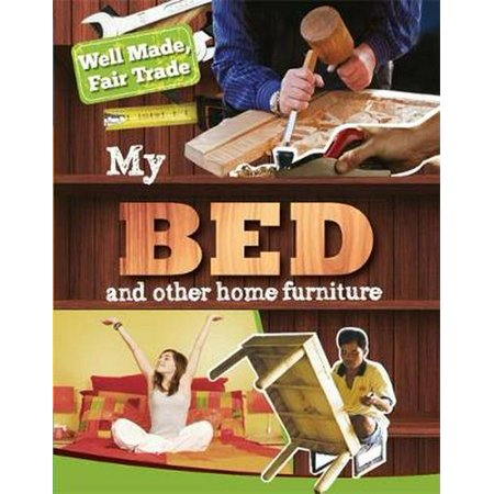 Well Made, Fair Trade: My Bed and Other Home Essentials ()