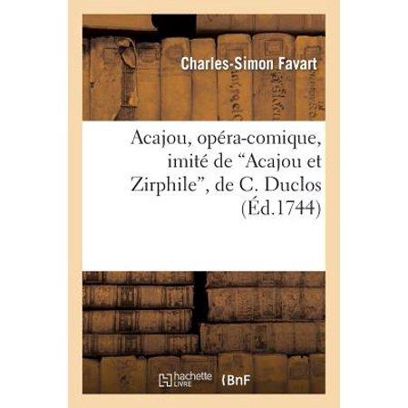 Acajou, Opera-Comique, Imite de Acajou Et Zirphile, de C. Duclos by