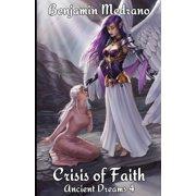 Ancient Dreams: Crisis of Faith (Series #4) (Paperback)