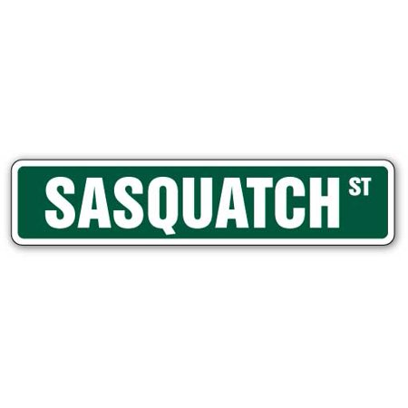 SASQUATCH Street Sign bigfoot ape like animal believer | Indoor/Outdoor | 18