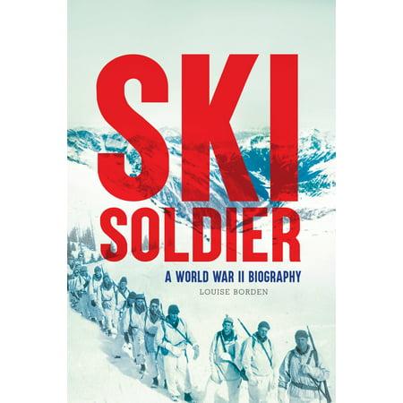 Ski Soldier: A World War II Biography (Hardcover) (World Ski Lines)