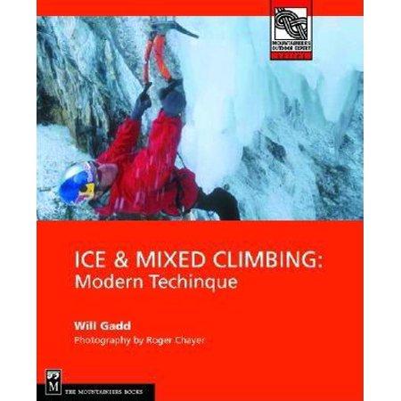 (Ice & Mixed Climbing : Modern Technique)