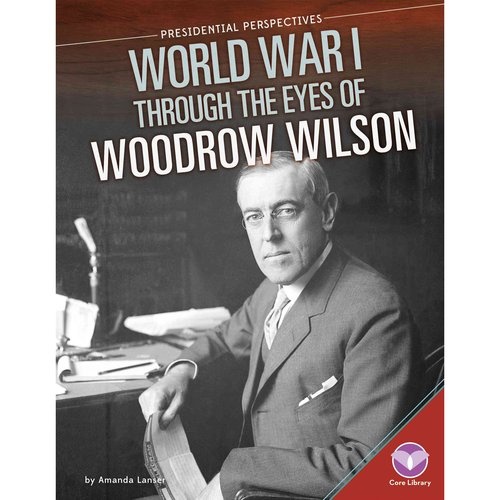 the significance of woodrow wilson in world war one Citation: president wilson's message to congress, january 8, 1918 records of  the  when the allies met in versailles to formulate the treaty to end world war i .
