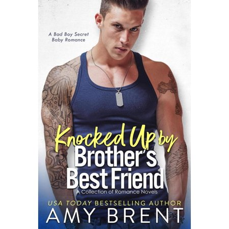 Knocked Up By My Brother's Best Friend - eBook