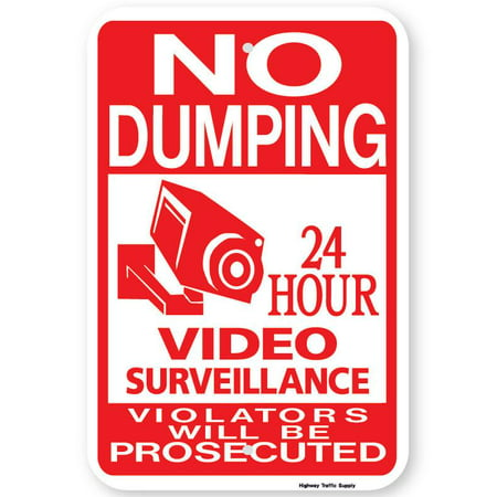Highway Construction Signs - No Dumping 24 Hour Video Surveillance Violator Will Be Prosecuted Sign 18