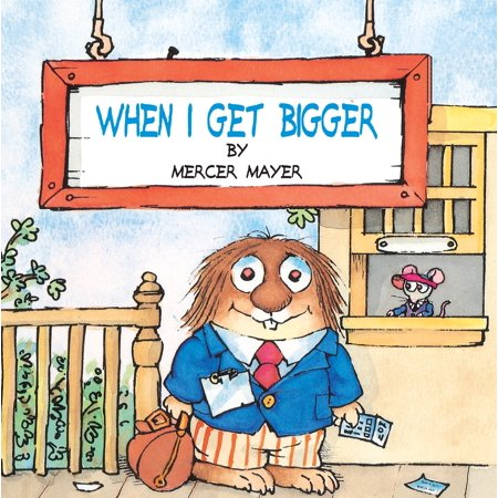 When I Get Bigger (Little Critter) (Paperback) (Best Way To Get A Bigger Penis)