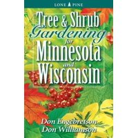 Tree and Shrub Gardening for Minnesota and Wisconsin (Paperback)