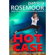 Hot Case: A Detective Shelley Caldwell Novel - eBook