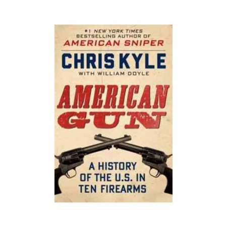 American Gun: A History of the U.S. in Ten Firearms by