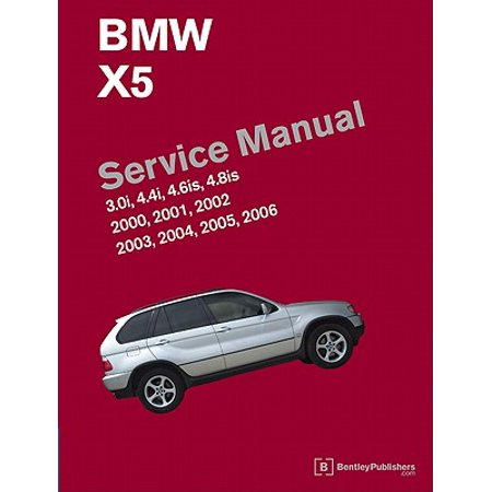 Bmw X5 E53 Service Manual 2000 2001 2002 2003 2004 2005 2006 3 0i 4 4i 4 6is 4 8is
