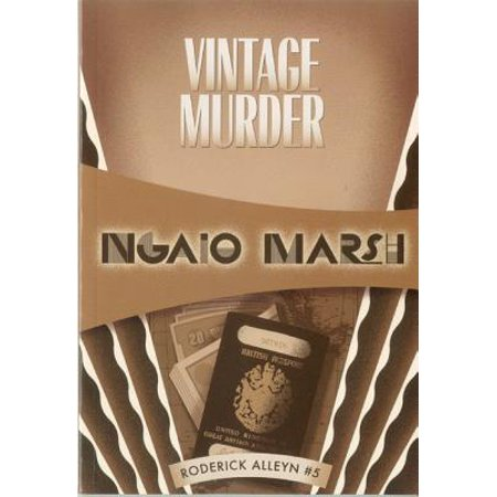 Vintage Murder : Inspector Roderick Alleyn #5 (Inspector Alleyn Mysteries A Man Lay Dead)