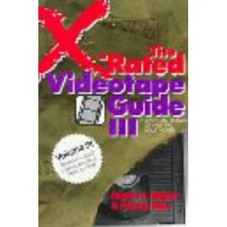 The X-Rated Videotape Guide: Over 1,000 Reviews of 1990-1992 Adult Movies (Adult Xrated)