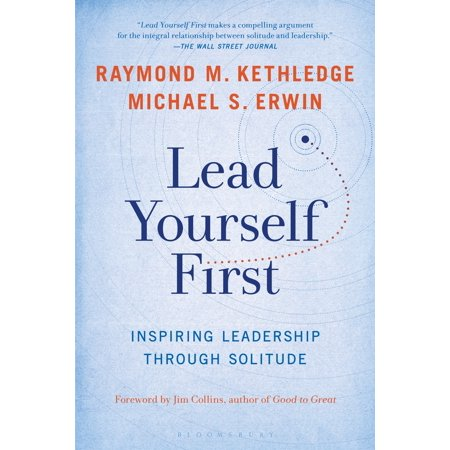 Lead Yourself First : Inspiring Leadership Through