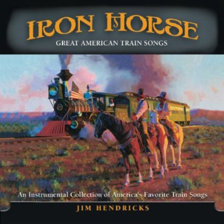 Iron Horse: An Instrumental Collection Of Great American Train Songs (CD)