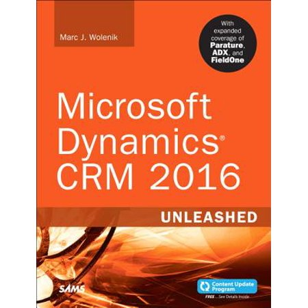 Update Server - Microsoft Dynamics CRM 2016 Unleashed (Includes Content Update Program) : With Expanded Coverage of Parature, ADX and Fieldone