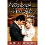 The Persuasion of Miss Jane Brody - eBook