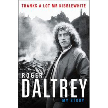 Roger Daltrey: Thanks a Lot Mr Kibblewhite -