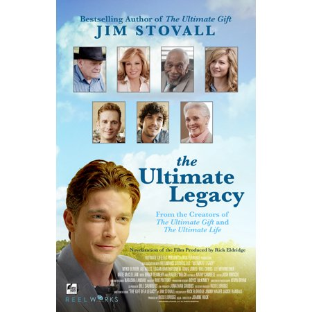 The Ultimate Legacy : From the Creators of The Ultimate Gift and The Ultimate -
