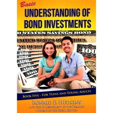 Basic Understanding Of Bond Investments Book 5  For Teens And Young Adults