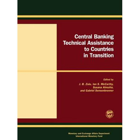 Central Banking Technical Assistance to Countries in Transition: Papers and Proceedings of the Meeting of Donor and Recipient Central Banks and International Institutions - eBook (Bank Of The West Online Banking)