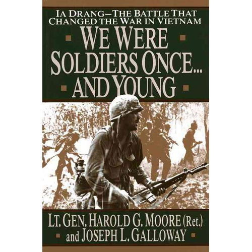 We Were Soldiers Once...and Young: Ia Drang : The Battle That Changed the War in Vietnam