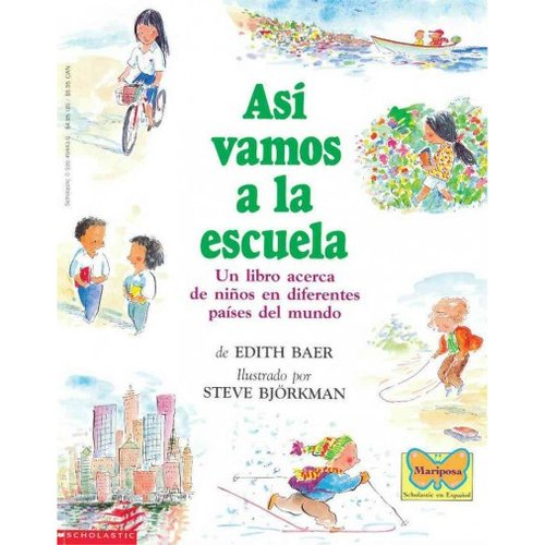 Asi Vamos a LA Escuela/This is the way we go to school: UN Libro Acerca De Ninos En Diferentes Paises Del Mundo/A book about children in different countries of the world