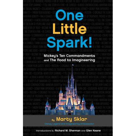 One Little Spark! : Mickey's Ten Commandments and The Road to (The Science Of Disney Imagineering Design And Models)