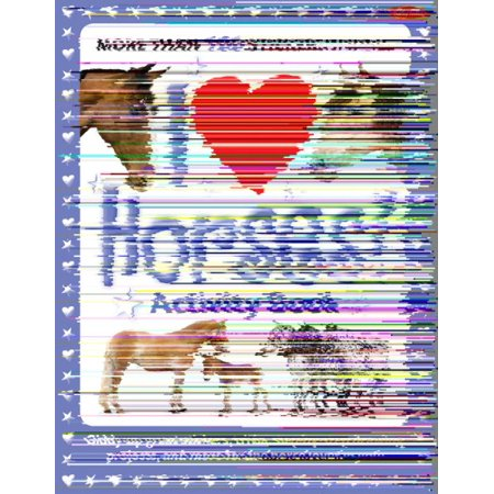 I Love Horses! Activity Book : Giddy-Up Great Stickers, Trivia, Step-By-Step Drawing Projects, and More for the Horse Lover in You!](Color Trivia)