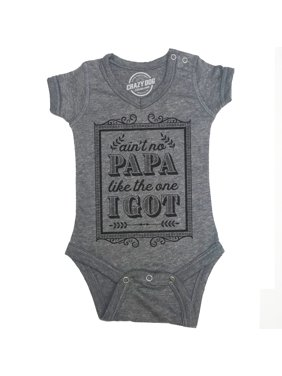 def92b9426f6 Product Image Creeper Ain't No Papa Like The One I Got Baby Bodysuit Funny  Fathers Day