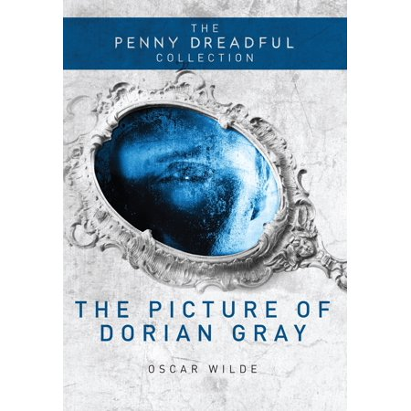 The Picture of Dorian Gray : The Penny Dreadful (In For A Penny In For A Pound)