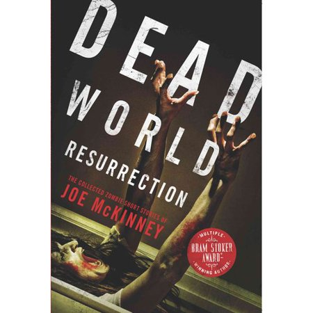 Dead World Resurrection: The Collected Zombie Short Stories of Joe Mckinney by
