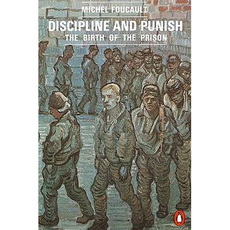 Discipline and Punish : The Birth of the Prison (Discipline & Punish The Birth Of The Prison)