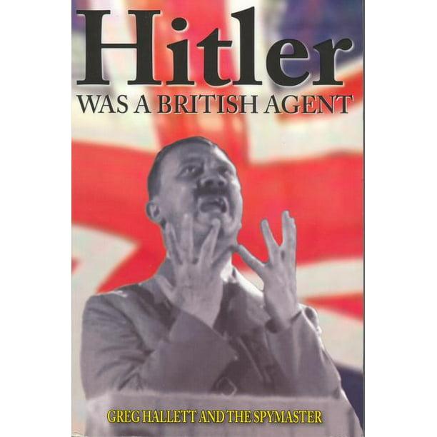 True Crime Solving History: Hitler Was a British Agent (Series #2) (Edition 3) (Paperback) - Walmart.com - Walmart.com