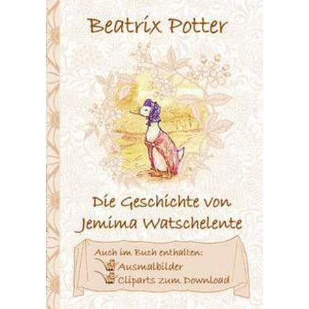 Die Geschichte von Jemima Watschelente (inklusive Ausmalbilder und Cliparts zum Download) - eBook
