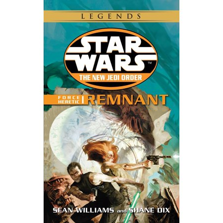 Remnant: Star Wars Legends (The New Jedi Order: Force Heretic, Book - Star Wars New Order