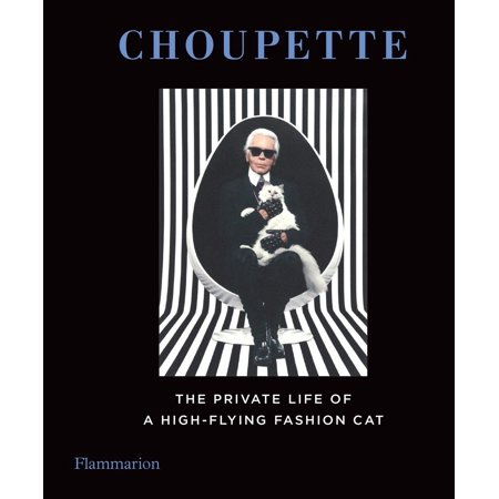 Choupette: The Private Life of a High-Flying Cat (Karl Lagerfeld)