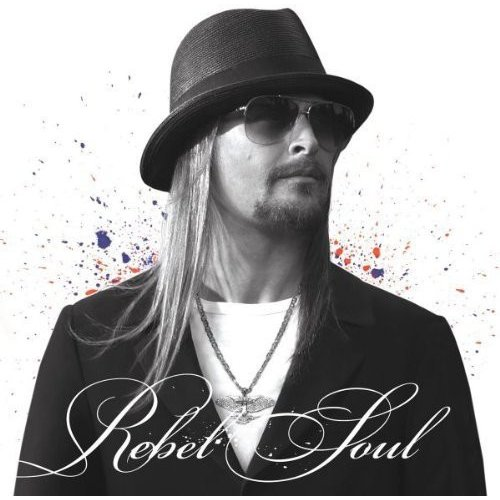 Kid Rock - Rebel Soul [CD]