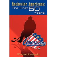 Rochester Americans : The First 50 Years