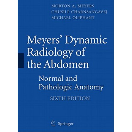 Meyers' Dynamic Radiology of the Abdomen : Normal and Pathologic (Myer Geelong)