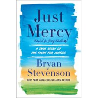 Just Mercy (Adapted for Young Adults) : A True Story of the Fight for Justice