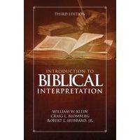 Introduction to Biblical Interpretation: Third Edition (Hardcover)