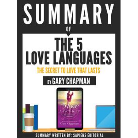 summary of quotthe 5 love languages the secret to love that lasts by gary chapmanquot by Sapiens Editorial