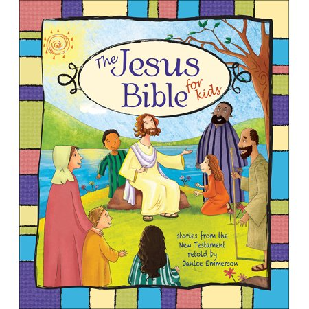 The Jesus Bible for Kids](Jesus And Children)
