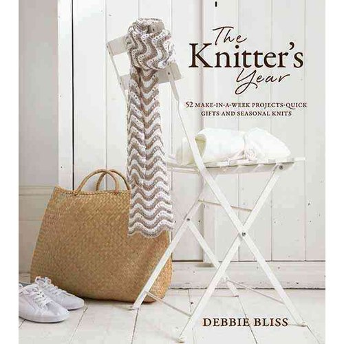 The Knitter's Year: 52 Make-in-a-Week Projects-Quick Gifts and Seasonal Knits